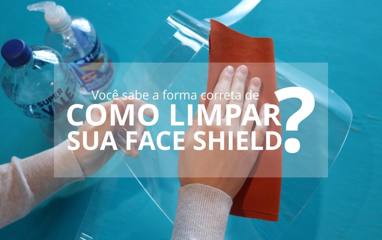 Como limpar a face shield